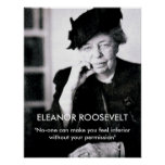 """Eleanor Roosevelt """"No-one can make you feel..."""" Poster"""