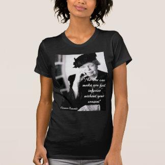Eleanor Roosevelt - No-one can make you feel... Tee Shirt