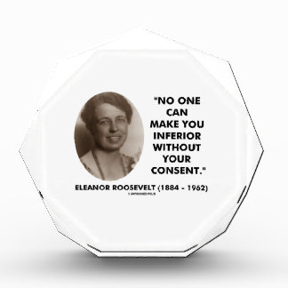 Eleanor Roosevelt No One Can Make You Inferior Award