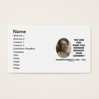 Eleanor Roosevelt No One Can Make You Inferior Business Card