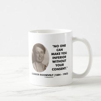 Eleanor Roosevelt No One Can Make You Inferior Coffee Mug
