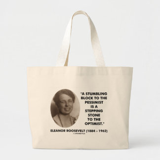 Eleanor Roosevelt Pessimist Optimist Quote Large Tote Bag