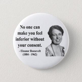 Eleanor Roosevelt Quote 1b Pinback Button