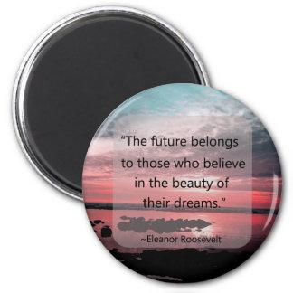 Eleanor Roosevelt Quote 2 Inch Round Magnet
