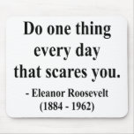 Eleanor Roosevelt Quote 2a Mousepads