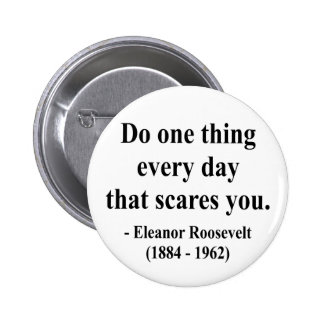Eleanor Roosevelt Quote 2a Pinback Button