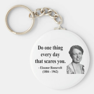 Eleanor Roosevelt Quote 2b Keychains