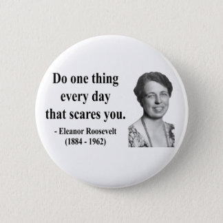 Eleanor Roosevelt Quote 2b Pinback Button