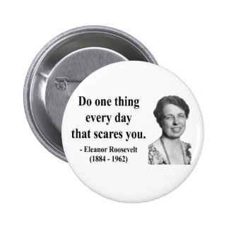 Eleanor Roosevelt Quote 2b Pinback Button