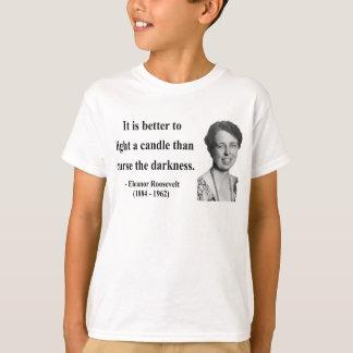 Eleanor Roosevelt Quote 3b T-Shirt