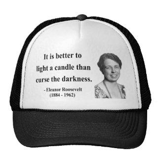 Eleanor Roosevelt Quote 3b Trucker Hat