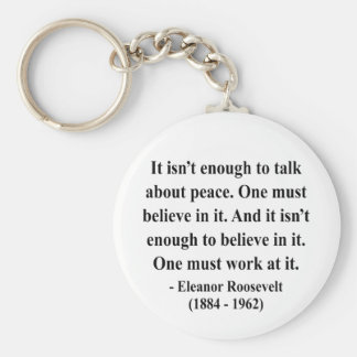 Eleanor Roosevelt Quote 4a Key Chains
