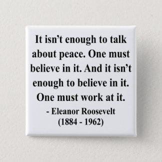 Eleanor Roosevelt Quote 4a Pinback Button