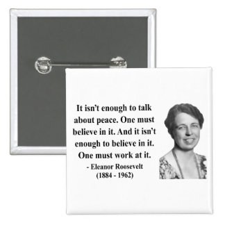 Eleanor Roosevelt Quote 4b Pinback Button