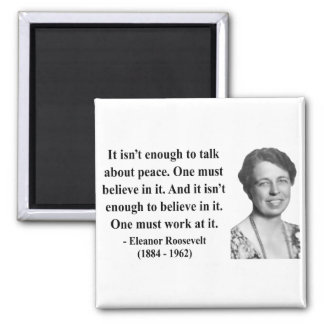 Eleanor Roosevelt Quote 4b Magnet