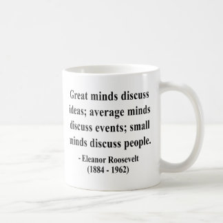 Eleanor Roosevelt Quote 5a Classic White Coffee Mug