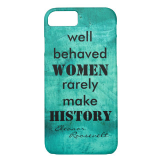Eleanor Roosevelt quote on women text iPhone 7 Case