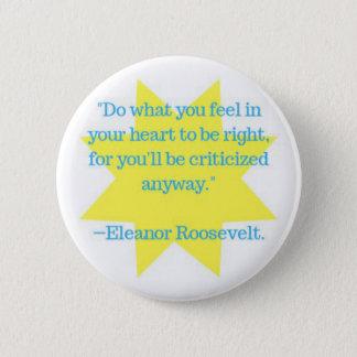 Eleanor Roosevelt quote Pinback Button