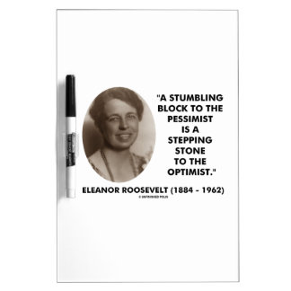 Eleanor Roosevelt Stumbling Block Stepping Stone Dry Erase Board