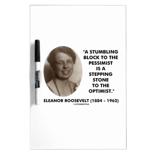 Eleanor Roosevelt Stumbling Block Stepping Stone Dry-Erase Boards