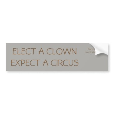 SanJuanIslands Elect a clown, Expect a Circus Bumper Sticker