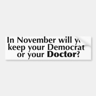 Elect Democrats or keep your Doctors and Insurance Bumper Sticker