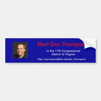 Elect Doc Thompson, to the 17th District of VA Car Bumper Sticker