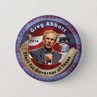 Elect Greg Abbott for Governor of Texas - 2014 Pinback Button