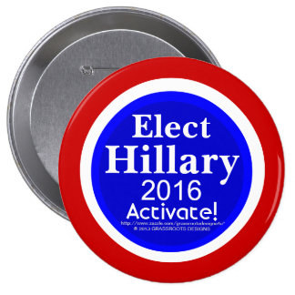 """Elect Hillary 2016 Activate! 4"""" Button"""