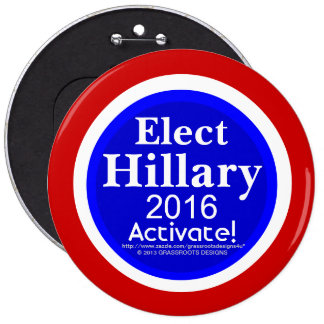 """Elect Hillary 2016 Activate! 6"""" Button"""