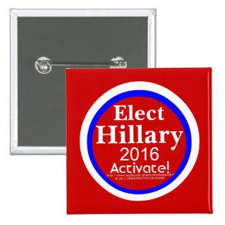 Elect Hillary 2016 Activate! Red White Blue Square Pinback Button