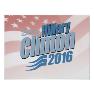 ELECT HILLARY CLINTON 2016 POSTERS