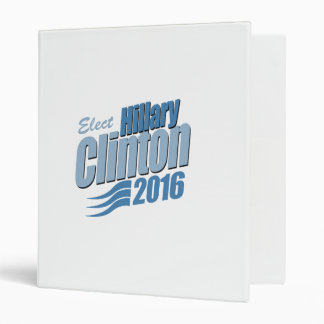 ELECT HILLARY CLINTON.png Vinyl Binder