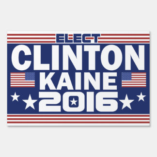 Elect Hillary Clinton Tim Kaine 2016 Yard Sign
