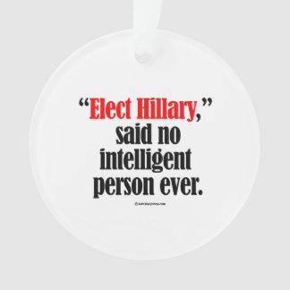 Elect Hillary said no intelligent person ever