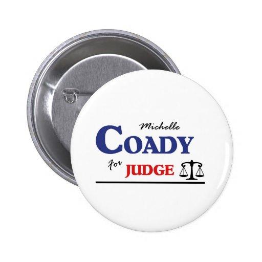 Elect Michelle Coady Circuit Judge 2 Inch Round Button