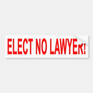 Elect No Lawyer Car Bumper Sticker