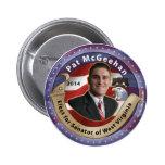 Elect Pat McGeehan for Senator of West Virginia Pinback Buttons