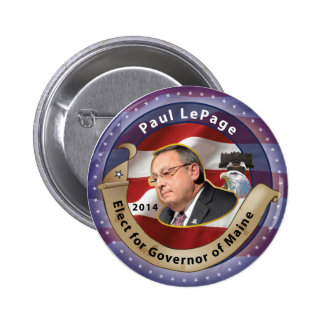Elect Paul Lepage for Governor of Maine - 2014 Pinback Button
