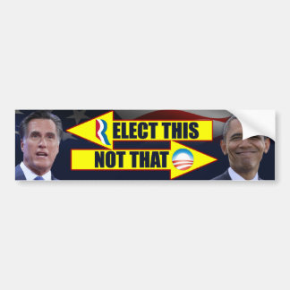 Elect This Not That - Anti Obama Bumper Sticker