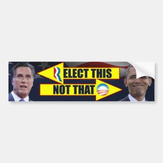 Elect This Not That - Anti Obama Car Bumper Sticker