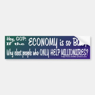 Electing millionaires does not help the economy. car bumper sticker