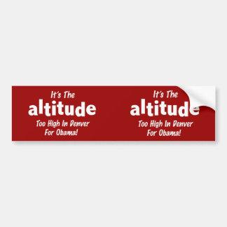 Election 2012 Anti Obama It s the Altitude Bumper Sticker