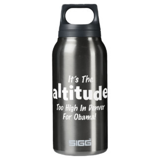 Election 2012 Anti Obama It's the Altitude Insulated Water Bottle