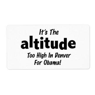 Election 2012 Anti Obama It's the Altitude Label