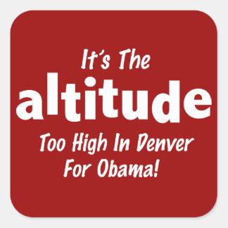 Election 2012 Anti Obama It's the Altitude Square Sticker