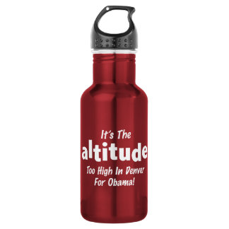 Election 2012 Anti Obama It's the Altitude Water Bottle