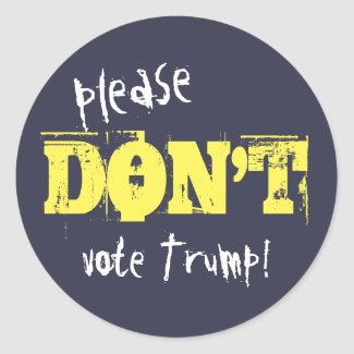 Election 2016 Please Don't Vote Trump any Text