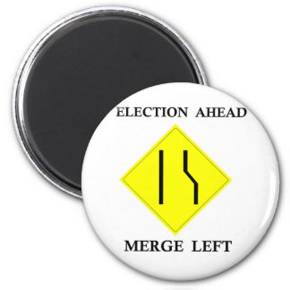 Election Ahead Merge Left 2 Inch Round Magnet