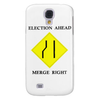 Election Ahead Merge Right Galaxy S4 Cover